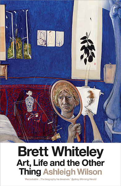 Brett Whiteley Art, Life and the Other Thing - Ashleigh Wilson